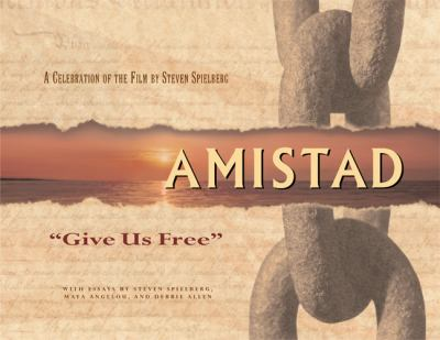 Amistad Give Us Free  1998 9781557043511 Front Cover