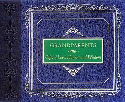 Grandparents Gifts of Love, Humor and Wisdom  2001 9781558538511 Front Cover