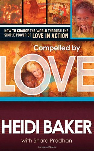 Compelled by Love How to Change the World Through the Simple Power of Love in Action  2008 edition cover