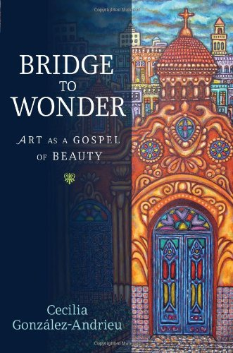 Bridge to Wonder Art as a Gospel of Beauty  2012 edition cover