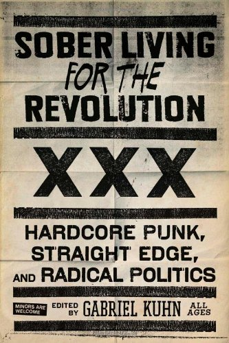 Sober Living for the Revolution Hardcore Punk, Straight Edge, and Radical Politics  2010 edition cover