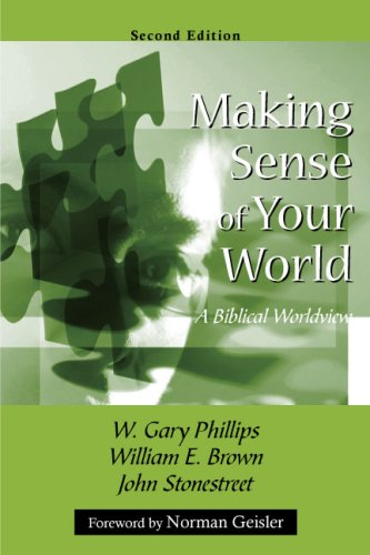 Making Sense of Your World A Biblical Worldview  2008 edition cover
