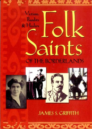 Folk Saints of the Borderlands Victims, Bandits, and Healers  2003 edition cover