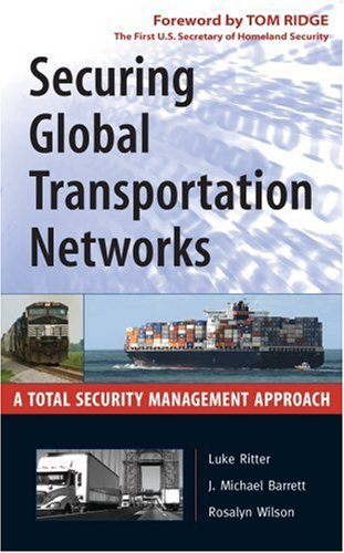 Securing Global Transportation Networks A Total Security Management Approach  2007 9780071477512 Front Cover