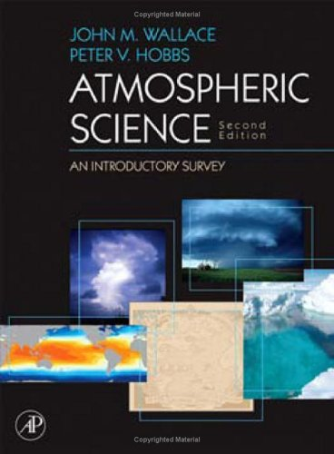 Atmospheric Science An Introductory Survey 2nd 2006 (Revised) edition cover