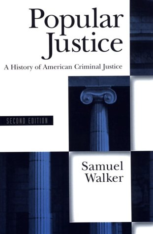 Popular Justice A History of American Criminal Justice 2nd 1998 (Revised) edition cover