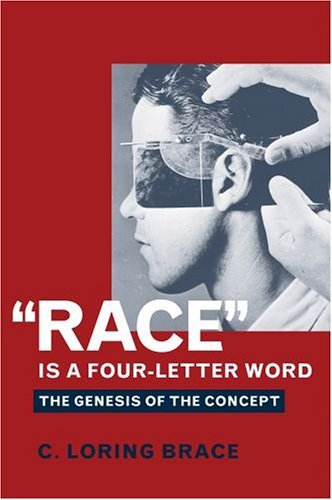 Race Is a Four-Letter Word The Genesis of the Concept  2005 edition cover