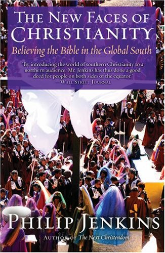 New Faces of Christianity Believing the Bible in the Global South  2008 9780195368512 Front Cover