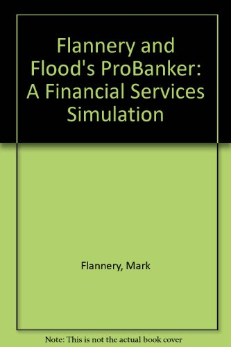 Flannery and Flood's Probanker : A Financial Services Simulation  1998 9780256230512 Front Cover