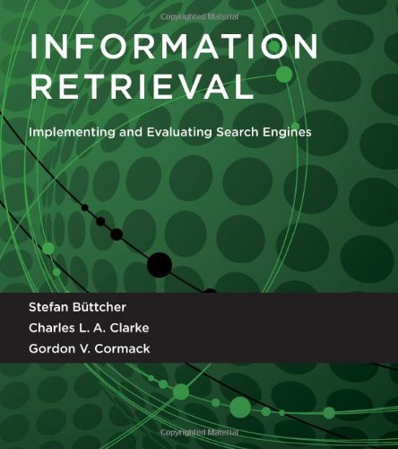 Information Retrieval Implementing and Evaluating Search Engines  2010 9780262026512 Front Cover