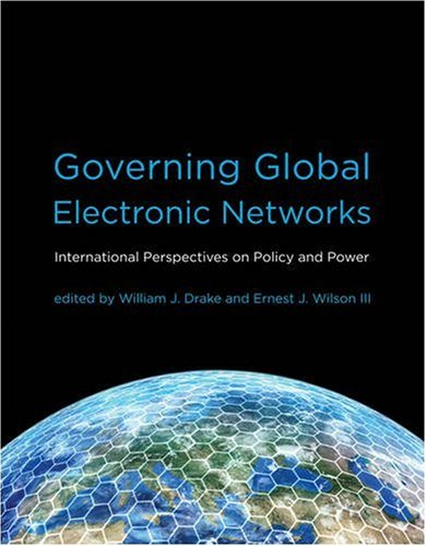 Governing Global Electronic Networks International Perspectives on Policy and Power  2008 9780262042512 Front Cover