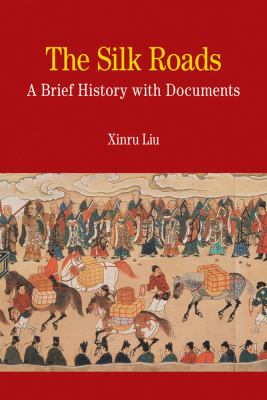 Silk Roads A Brief History with Documents  2012 edition cover