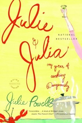 Julie and Julia My Year of Cooking Dangerously N/A edition cover