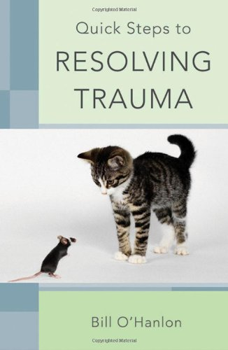 Quick Steps to Resolving Trauma   2010 edition cover