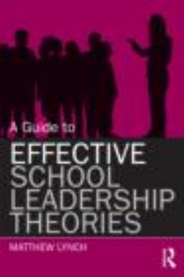 Guide to Effective School Leadership Theories   2012 edition cover