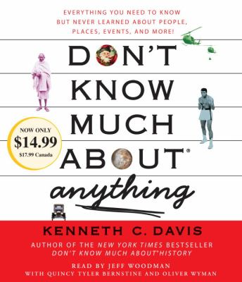 Don't Know Much About Anything: Everything You Need to Know but Never Learned About People, Places, Events, and More!  2012 edition cover