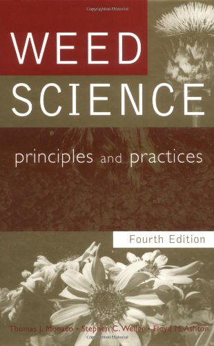 Weed Science Principles and Practices 4th 2002 (Revised) 9780471370512 Front Cover