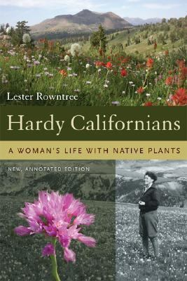 Hardy Californians A Woman's Life with Native Plants  2006 edition cover