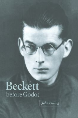Beckett Before Godot   2004 9780521604512 Front Cover