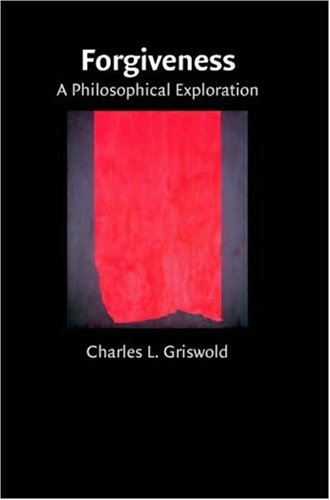 Forgiveness A Philosophical Exploration  2007 9780521703512 Front Cover
