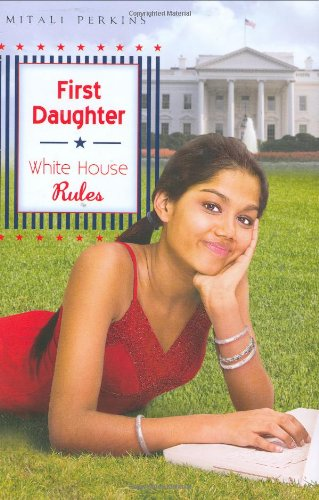 First Daughter White House Rules  2008 9780525479512 Front Cover