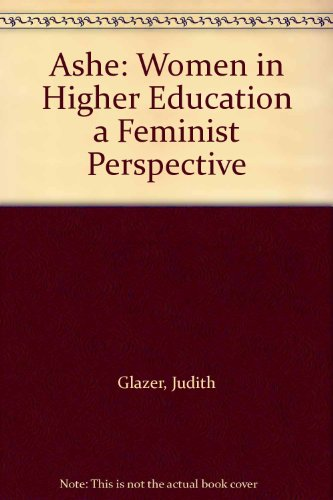 ASHE : Women in Higher Education a Feminist Perspective 1st 9780536583512 Front Cover