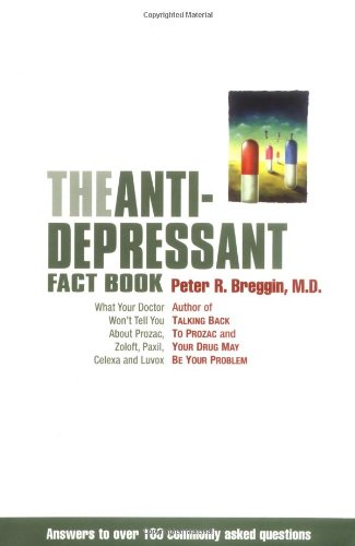 Antidepressant Fact Book What Your Doctor Won't Tell You about Prozac, Zoloft, Paxil, Celexa, and Luvox  2001 edition cover