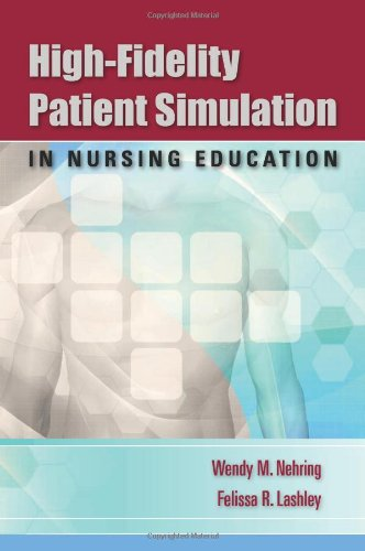 High-Fidelity Patient Simulation in Nursing Education   2010 edition cover