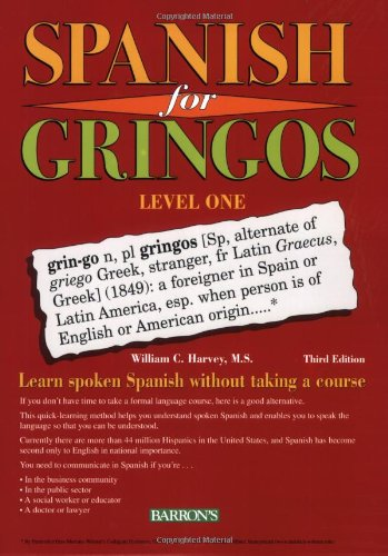 Spanish for Gringos, Level 1 Learn Spoken Spanish Without Taking a Course 3rd 2008 (Revised) edition cover