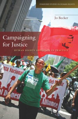 Campaigning for Justice Human Rights Advocacy in Practice  2012 edition cover