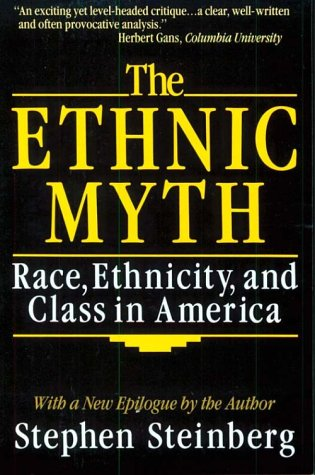 Ethnic Myth : Race, Ethnicity and Class in America  1989 (Revised) edition cover