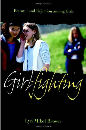 Girlfighting Betrayal and Rejection among Girls  2003 edition cover