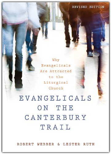 Evangelicals on the Canterbury Trail Why Evangelicals Are Attracted to the Liturgical Church  2012 (Revised) edition cover