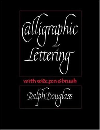 Calligraphic Lettering with Wide Pen and Brush Third Edition 3rd 2003 edition cover