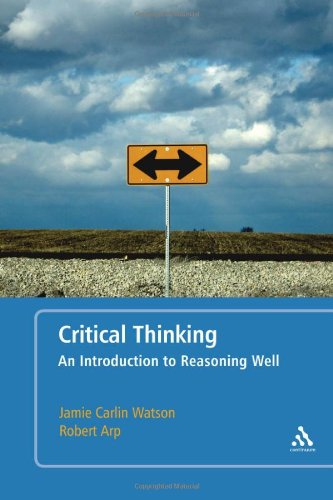 Critical Thinking An Introduction to Reasoning Well  2011 edition cover
