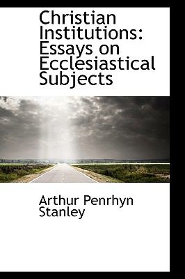 Christian Institutions : Essays on Ecclesiastical Subjects  2009 edition cover