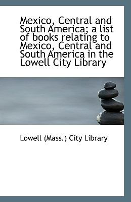 Mexico, Central and South America; a List of Books Relating to Mexico, Central and South America In  N/A edition cover