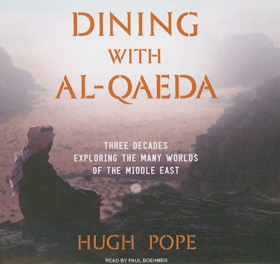 Dining With Al-qaeda: Three Decades Exploring the Many Worlds of the Middle East, Library Edition  2010 9781400146512 Front Cover
