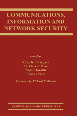 Communications, Information and Network Security   2003 9781402072512 Front Cover