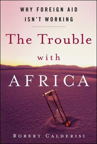 Trouble with Africa Why Foreign Aid Isn't Working N/A edition cover