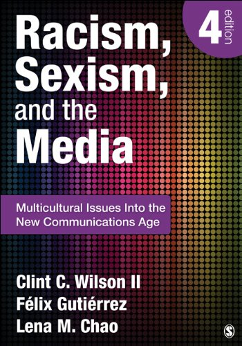 Racism, Sexism, and the Media Multicultural Issues into the New Communications Age 4th 2013 edition cover