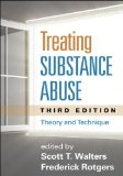 Treating Substance Abuse, Third Edition Theory and Technique 3rd 2012 (Revised) edition cover