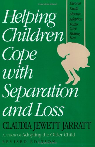 Helping Children Cope with Separation and Loss   1994 (Revised) edition cover