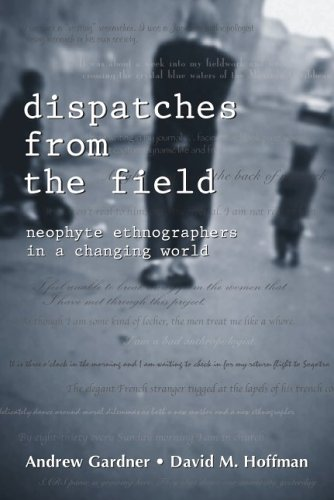 Dispatches from the Field Neophyte Ethnographers in a Changing World  2006 edition cover