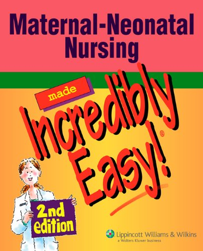 Maternal-Neonatal Nursing Made Incredibly Easy!  2nd 2008 (Revised) edition cover