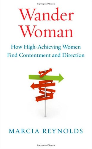 Wander Woman How High-Achieving Women Find Contentment and Direction  2010 edition cover