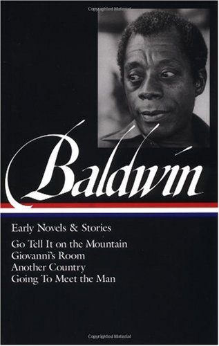 Baldwin - Early Novels and Stories Go Tell It on the Mountain; Giovanni's Room; Another Country; Going to Meet the Man  1998 edition cover
