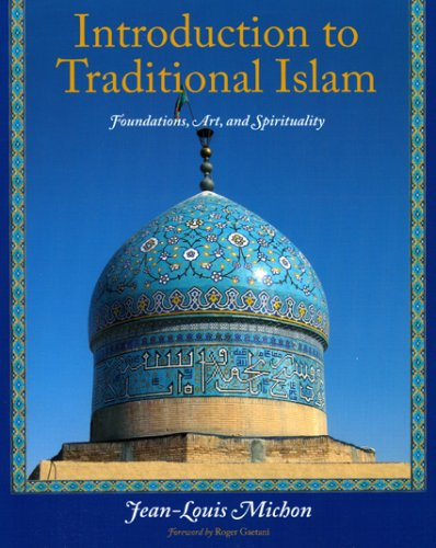 Introduction to Traditional Islam Foundations, Art and Spirituality  2008 edition cover