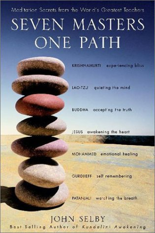 Seven Masters, One Path Meditation Secrets from the World's Greatest Teachers  2003 edition cover