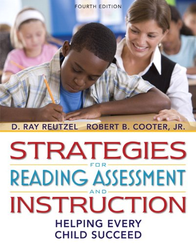 Strategies for Reading Assessment and Instruction Helping Every Child Succeed (with MyEducationLab) 4th 2011 edition cover